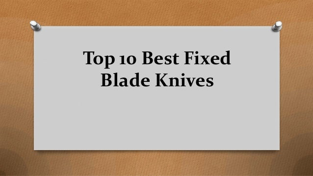 Top 10 Best Fixed Blade Knives