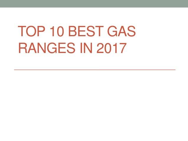 TOP 10 BEST GAS RANGES IN 2017