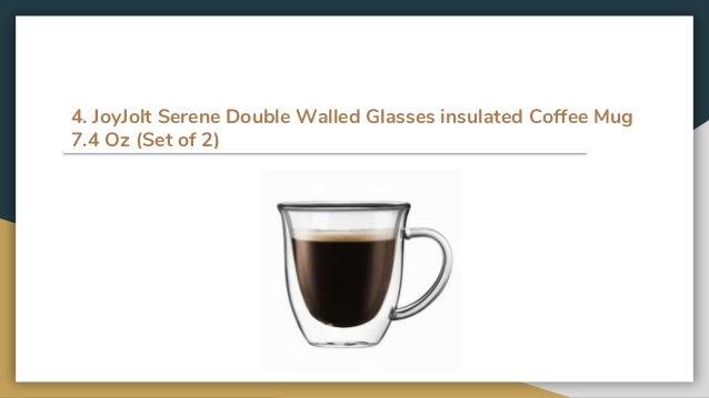 a573a39762e5 ... Best Glass Coffee Mugs; 8. 4. JoyJolt Serene Double Walled Glasses  insulated ...