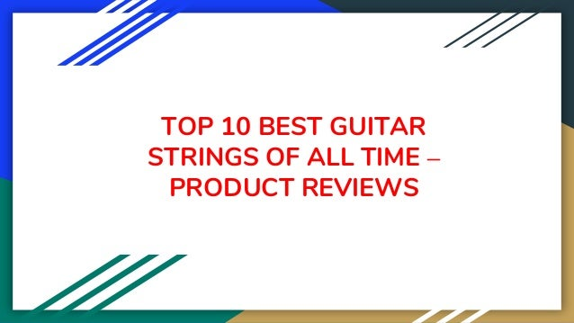 TOP 10 BEST GUITAR STRINGS OF ALL TIME – PRODUCT REVIEWS