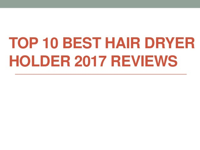 TOP 10 BEST HAIR DRYER HOLDER 2017 REVIEWS