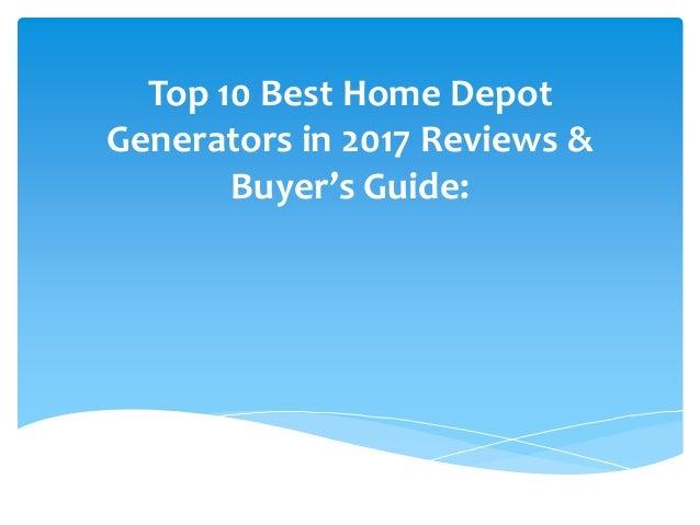 Top 10 Best Home Depot Generators in 2017 Reviews & Buyer's Guide: