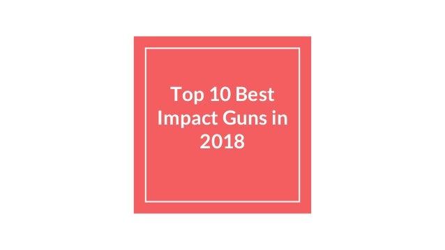 Top 10 Best Impact Guns in 2018