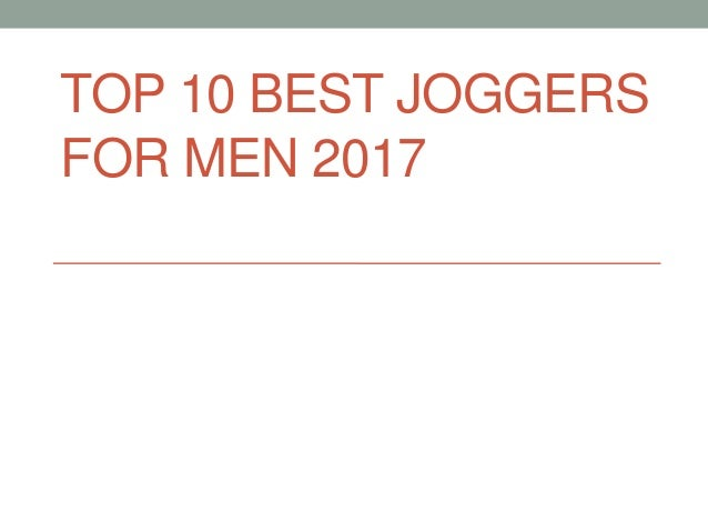 TOP 10 BEST JOGGERS FOR MEN 2017