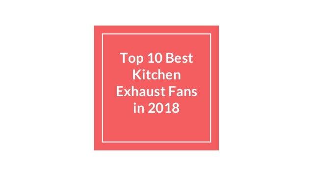 Top 10 best kitchen exhaust fans in 2018