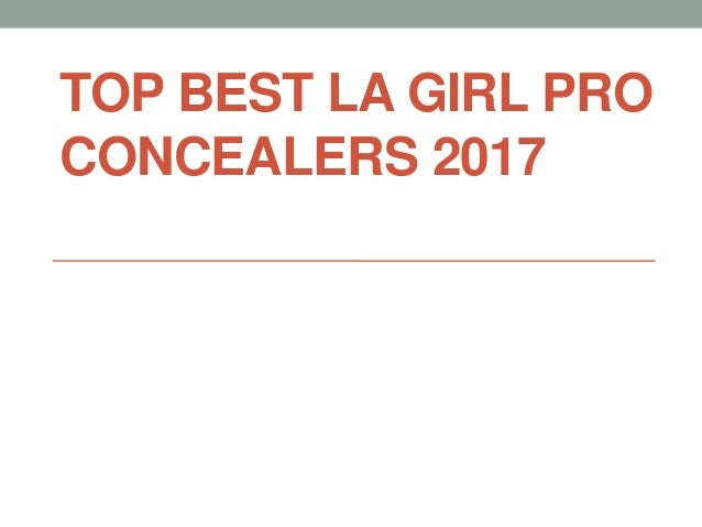 TOP BEST LA GIRL PRO CONCEALERS 2017