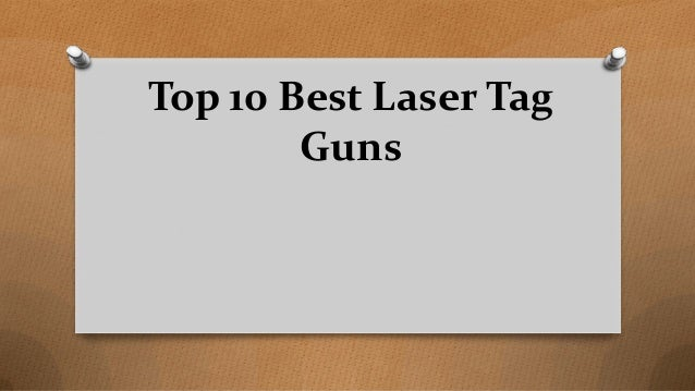 Top 10 Best Laser Tag Guns