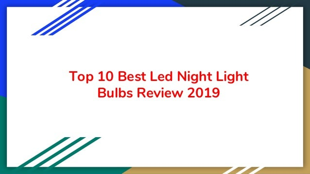 Top 10 Best Led Night Light Bulbs Review 2019