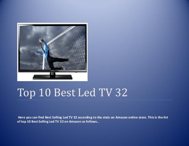 Top 10 Best Led TV 32Here you can find Best Selling Led TV 32 according to the stats on Amazon online store. This is the l...
