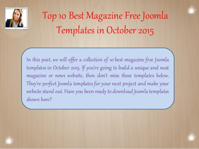 Top 10 Best Magazine Free Joomla Templates in October 2015 In this post, we will offer a collection of 10 best magazine fr...