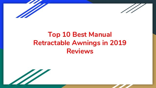 Top 10 Best Manual Retractable Awnings in 2019 Reviews