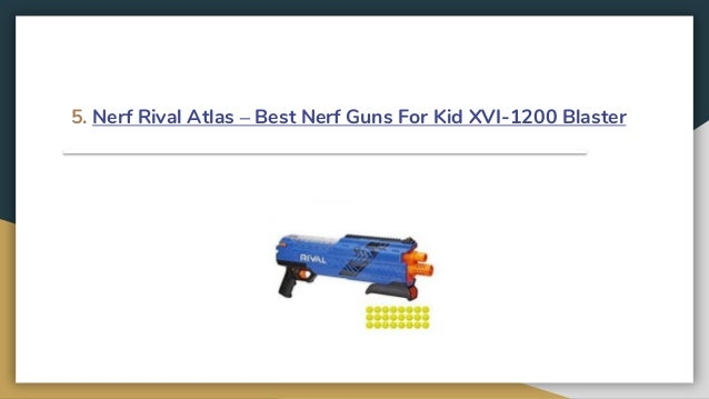 Top 10 best nerf guns for kids review in 2019