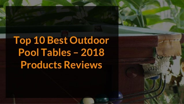 Top 10 Best Outdoor Pool Tables – 2018 Products Reviews
