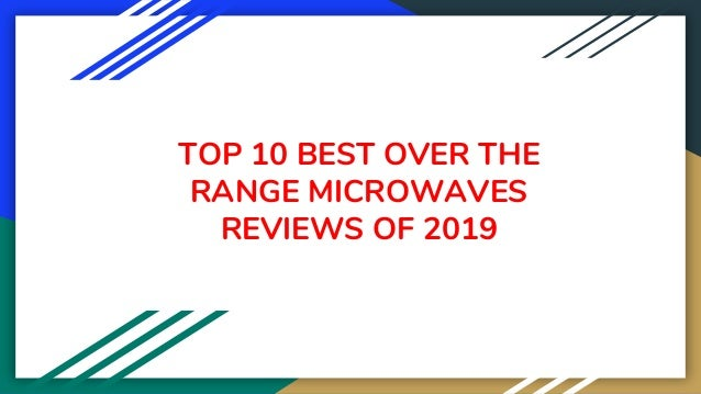 TOP 10 BEST OVER THE RANGE MICROWAVES REVIEWS OF 2019