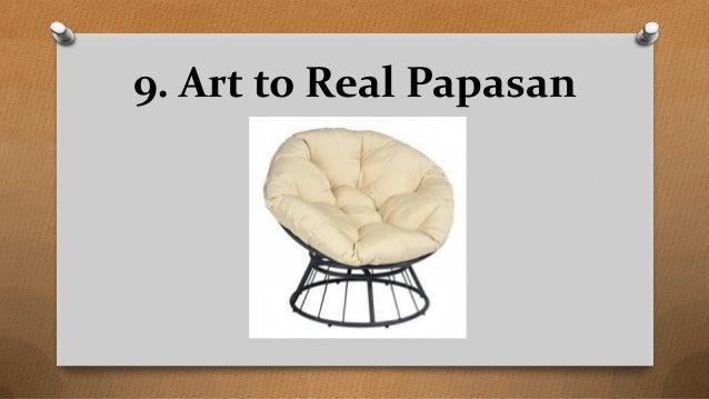 Art To Real Papasan ...