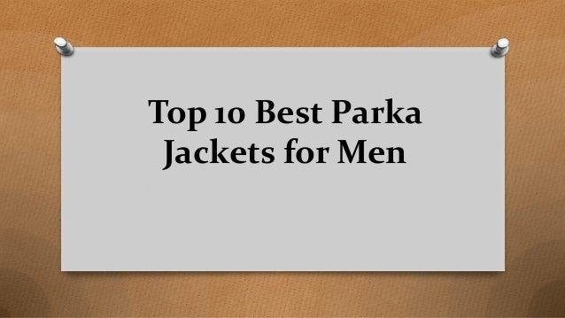 Top 10 Best Parka Jackets for Men