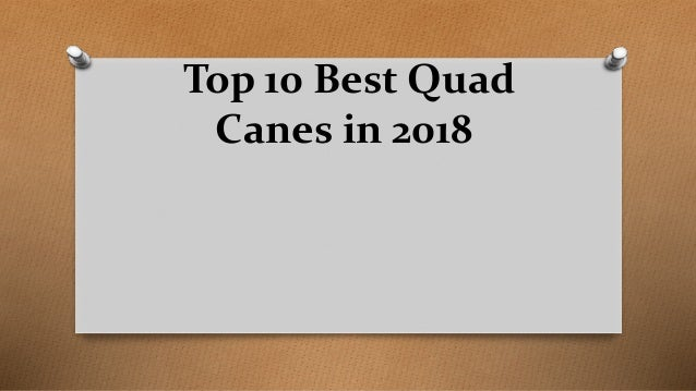 Top 10 Best Quad Canes in 2018