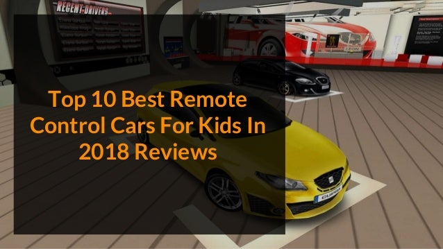 Top 10 Best Remote Control Cars For Kids In 2018 Reviews