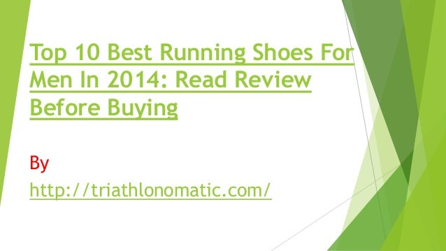 Top 10 Best Running Shoes For Men In 2014: Read Review Before Buying By http://triathlonomatic.com/