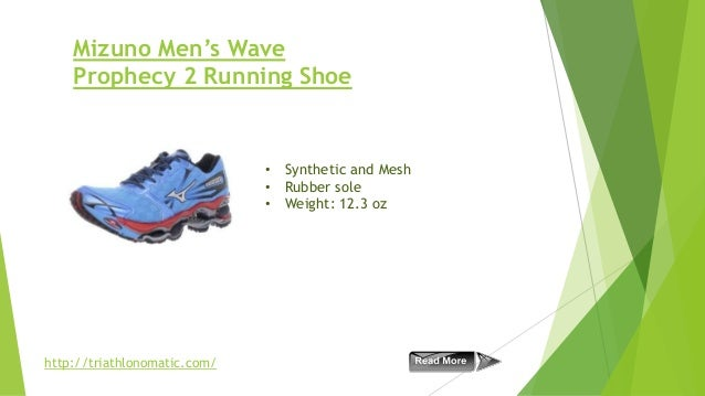 Mizuno Men's Wave Prophecy 2 Running Shoe  • Synthetic and Mesh • Rubber sole • Weight: 12.3 oz  http://triathlonomatic.co...
