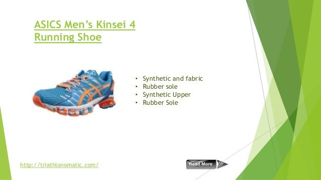ASICS Men's Kinsei 4 Running Shoe  • • • •  http://triathlonomatic.com/  Synthetic and fabric Rubber sole Synthetic Upper ...