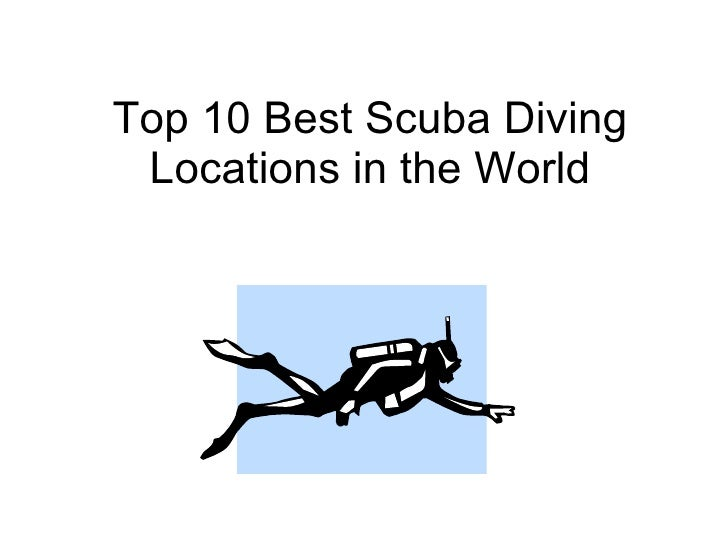 Top Best Scuba Diving Locations In The World - The 10 best scuba diving locations in the world