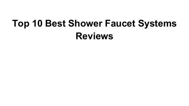 Top 10 Best Shower Faucet Systems Reviews 1 638?cbu003d1517135396