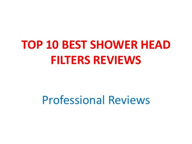 TOP 10 BEST SHOWER HEAD FILTERS REVIEWS Professional Reviews
