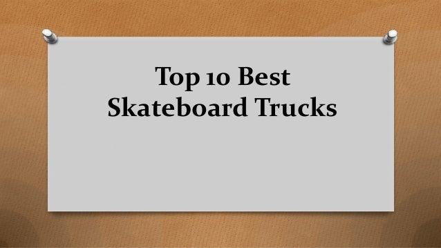 Top 10 Best Skateboard Trucks
