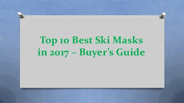 Top 10 Best Ski Masks In 2017