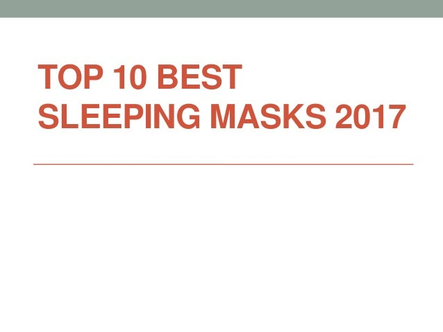 TOP 10 BEST SLEEPING MASKS 2017