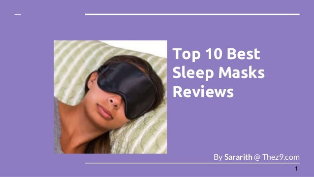 Top 10 Best Sleep Masks Reviews By Sararith @ Thez9.com 1
