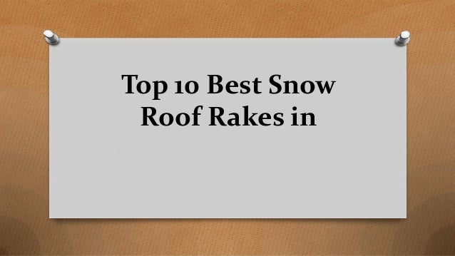 Top 10 Best Snow Roof Rakes in