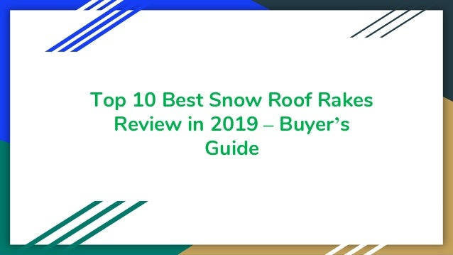 Top 10 Best Snow Roof Rakes Review in 2019 – Buyer's Guide