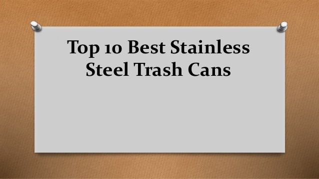 Top 10 Best Stainless Steel Trash Cans