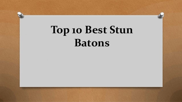 Top 10 Best Stun Batons