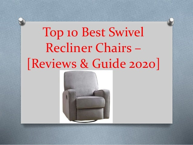 Top 10 Best Swivel Recliner Chairs – [Reviews & Guide 2020]