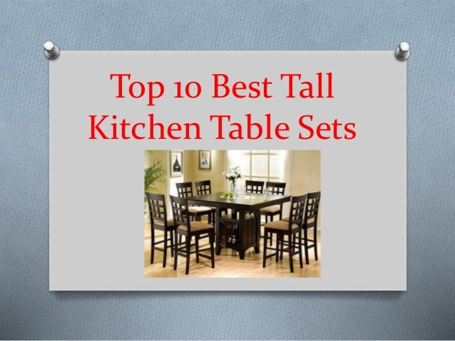 Top 10 Best Tall Kitchen Table Sets in 2019