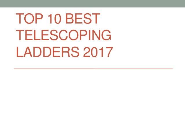 TOP 10 BEST TELESCOPING LADDERS 2017