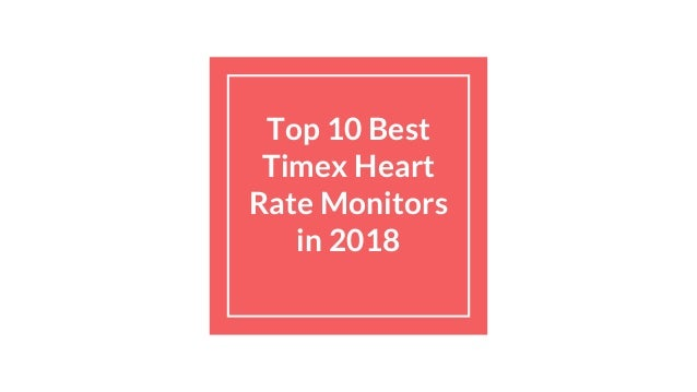 Top 10 Best Timex Heart Rate Monitors in 2018