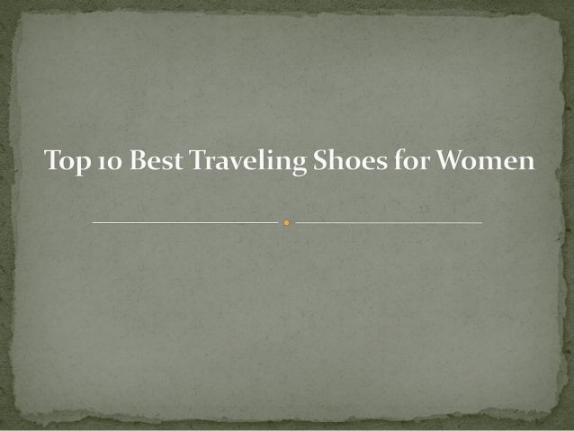 More Detail: http://toptenproductreview.com/best-traveling-shoes-women/