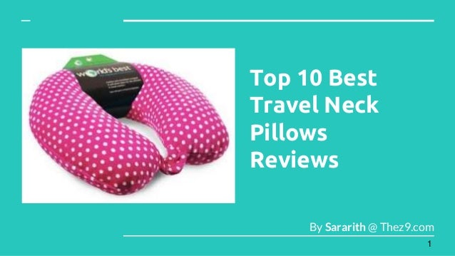 Top 10 Best Travel Neck Pillows Reviews By Sararith @ Thez9.com 1