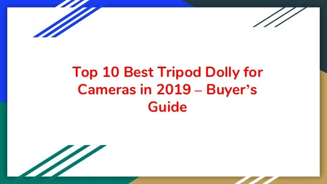 Top 10 Best Tripod Dolly for Cameras in 2019 – Buyer's Guide