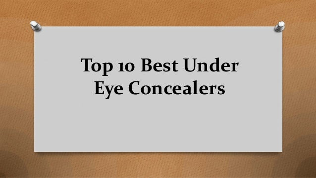 Top 10 Best Under Eye Concealers