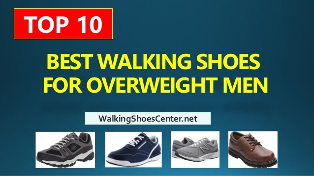 Best Walking Shoes For Overweight Men Heavy Person Obese Men