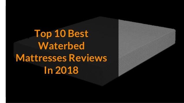 Top 10 Best Waterbed Mattresses Reviews In 2018