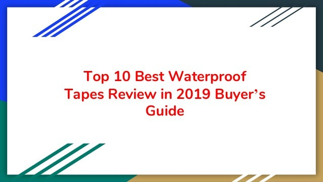 Top 10 Best Waterproof Tapes Review in 2019 Buyer's Guide