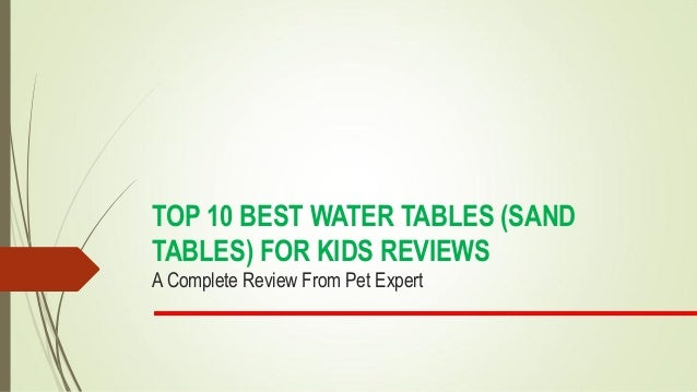 TOP 10 BEST WATER TABLES (SAND TABLES) FOR KIDS REVIEWS A Complete Review From Pet Expert