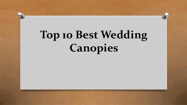 Top 10 Best Wedding Canopies