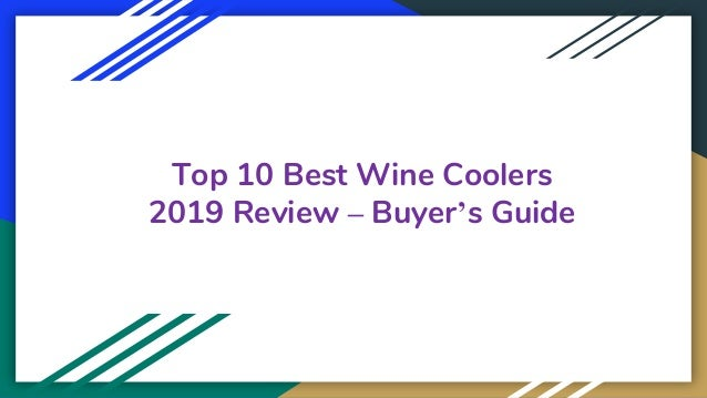 Top 10 Best Wine Coolers 2019 Review – Buyer's Guide